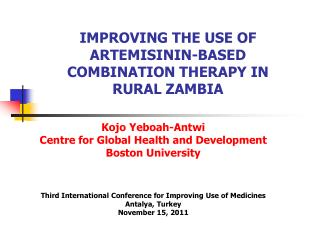 IMPROVING THE USE OF ARTEMISININ-BASED COMBINATION THERAPY IN  RURAL ZAMBIA