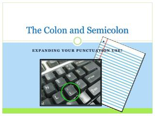 The Colon and Semicolon