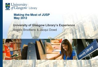 Making the Most of JUSP  May 2012