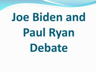 Joe Biden and Paul  Ryan Debate