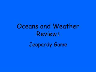 Oceans and Weather Review :