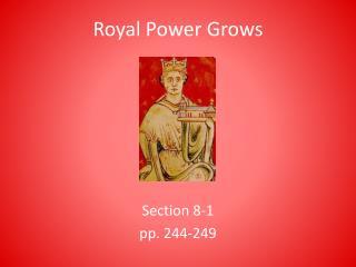 Royal Power Grows