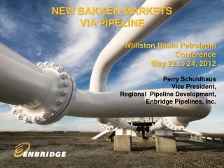 NEW BAKKEN MARKETS  VIA PIPELINE