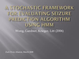 A Stochastic framework for evaluating seizure prediction algorithm using HMM