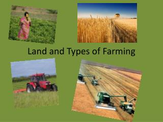 Land and Types of Farming