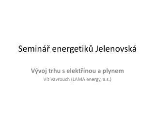 Seminář energetiků Jelenovská