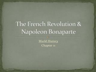 The French Revolution &  Napoleon Bonaparte