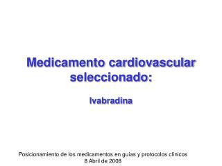 Medicamento cardiovascular seleccionado: