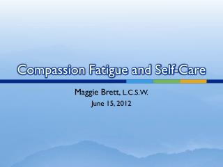 Compassion Fatigue and Self-Care