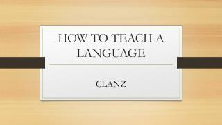 HOW TO TEACH A LANGUAGE