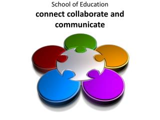 School of Education connect collaborate and communicate