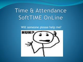 Time & Attendance  SoftTIME OnLine