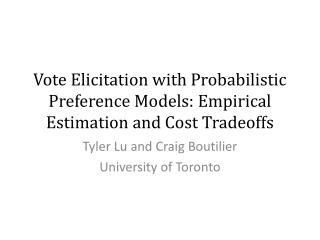 Vote Elicitation with Probabilistic Preference Models: Empirical Estimation and Cost Tradeoffs
