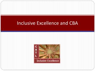 Inclusive Excellence and CBA