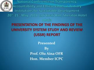 Presented By Prof.  Olu Aina  OFR Hon.  Member  ICPC