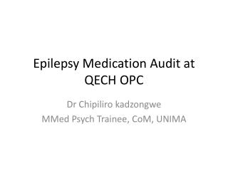 Epilepsy Medication  A udit at QECH OPC