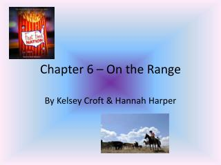 Chapter 6 – On the Range
