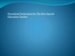 Procedural Techniques for The New Special Education Teacher .