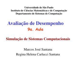 Universidade de S o Paulo Instituto de Ci ncias Matem ticas e de Computa  o Departamento de Sistemas de Computa  o