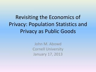 Revisiting the Economics of Privacy: Population Statistics and Privacy as Public Goods