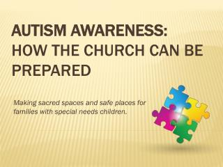 Autism Awareness:  How  the church can be  prepared