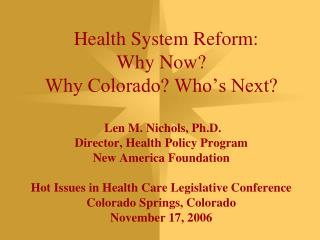 "<!--PICOTITLE=""Health System Reform: Why Now? Why Colorado? Who's Next"" -->"