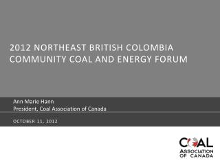 2012 Northeast British Colombia  Community Coal and ENERGY FORUM