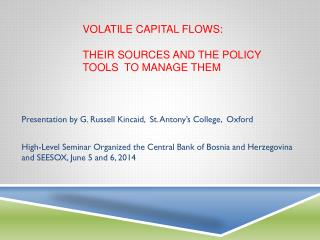 Volatile  Capital Flows:  their Sources and the Policy tools  to  manage  Them
