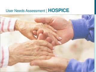 User Needs Assessment  |  hospice