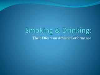 Smoking & Drinking: