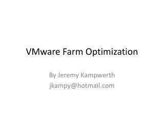 VMware Farm Optimization