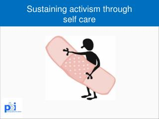 Sustaining activism through  self care
