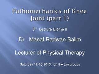 Pathomechanics of  Knee Joint (part 1)