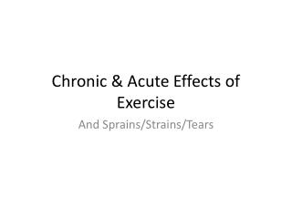 Chronic & Acute Effects of Exercise