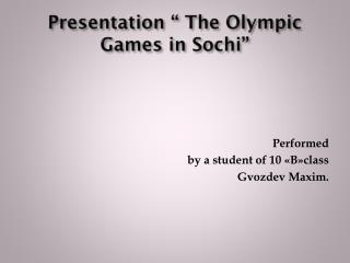 "Presentation ""  T he Olympic Games in Sochi"""