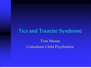 Tics and Tourette Syndrome