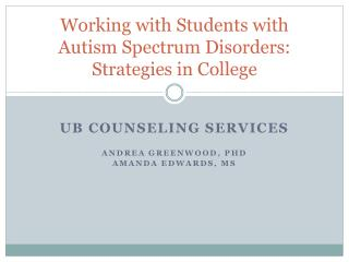 Working with Students with Autism Spectrum Disorders: Strategies in College