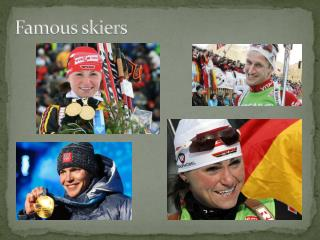 Famous skiers