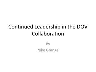 Continued Leadership in the DOV  Collaboration