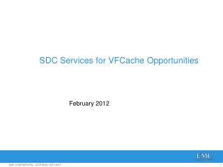 SDC  Services for  VFCache  Opportunities