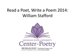 Read a Poet, Write a Poem 2014:  William Stafford
