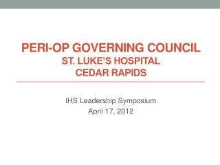 Peri -Op Governing Council St. Luke's Hospital Cedar Rapids