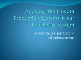 Applying TPS (Toyota Production System) in our healthcare system