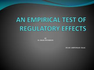 AN EMPIRICAL TEST OF REGULATORY EFFECTS