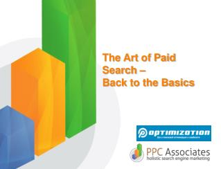 The Art of Paid Search �  Back to the Basics