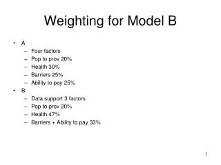Weighting for Model B
