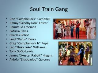 Soul Train Gang