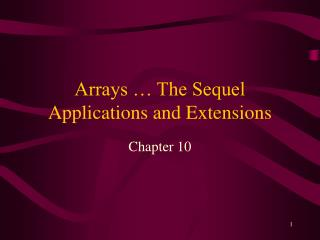 Arrays   The Sequel Applications and Extensions
