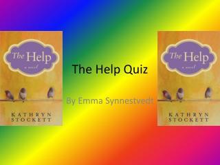 The Help Quiz