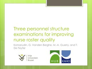 Three personnel structure examinations for improving nurse roster quality